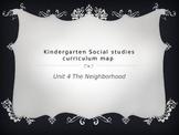 Kindergarten Social Studies Curriculum Map for Unit 4 The Neighborhood