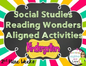Kindergarten Social Studies Reading Wonders Aligned Activities- 2nd Nine Weeks
