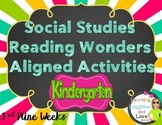 Kindergarten Social Studies Reading Wonders Aligned Activities- 3rd Nine Weeks