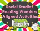 Kindergarten Social Studies Reading Wonders Aligned Activities- 4th Nine Weeks