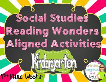 Kindergarten Social Studies Reading Wonders Aligned Activities- 4th Nine Weeks