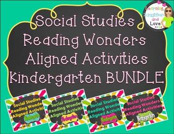 Kindergarten Social Studies Reading Wonders Aligned Activities- BUNDLE
