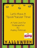 "Kindergarten ""Spook""tacular Math Unit"