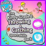 Kindergarten Sport - The Throw & Catch PE LESSONS Skill &
