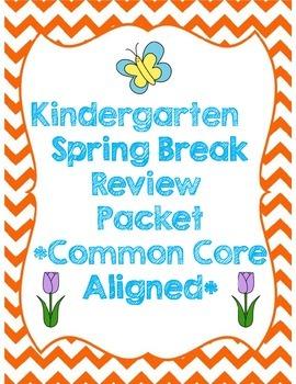 Kindergarten  Spring Break Review Packet *Common Core Aligned*