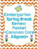 Kindergarten  Spring Break Review Packet *Common Core Aligned*