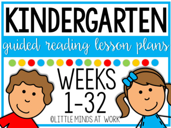 Kindergarten Step by Step Guided Reading Plans: Weeks 1-32 BUNDLED *EDITABLE*