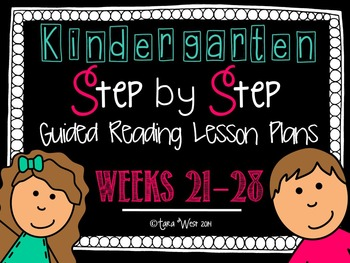 Kindergarten Step by Step Guided Reading Plans: Weeks 21-2