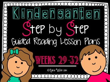 Kindergarten Step by Step Guided Reading Plans: Weeks 29-3