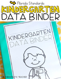 Kindergarten Student Data Binder: FLORIDA STANDARDS