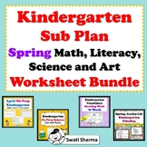 Kindergarten Sub Plan, Spring Math, Literacy, Science and Art Worksheet Bundle