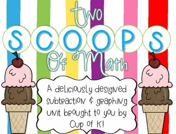 """Kindergarten Subtraction and Graphing Unit """"Two Scoops of Math"""""""