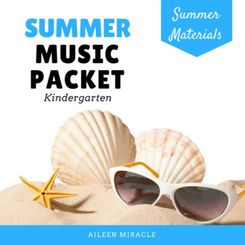 Kindergarten Summer Music Packet
