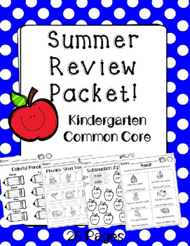 Kindergarten Summer Review Packet. Literacy and Math Skills. Common Core.