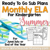Kindergarten Summer Review Sub Plans or Activities for ELA. June, July, August.