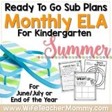 Kindergarten Summer Review Sub Plans or Activities for ELA. June, July, August.