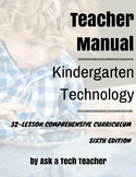 Kindergarten Technology: 6th Edition--32-lesson Comprehensive Curriculum