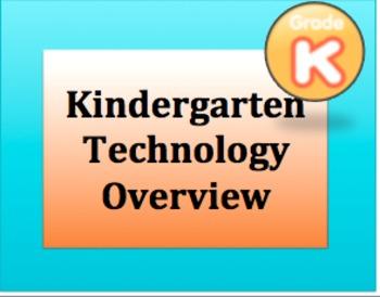 Kindergarten Technology Overview