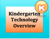 Kindergarten Technology Overview