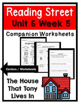 Kindergarten. The House That Tony Lives In. Unit 6 Week 5 Reading Street