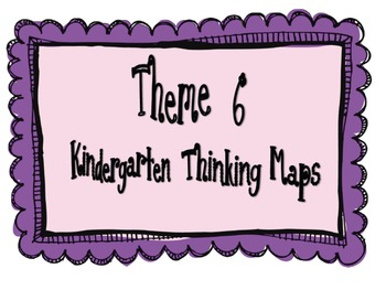 Kindergarten, Theme 6 Literacy By Design Graphic Organizers