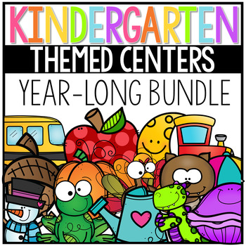 Kindergarten Themed Math and Literacy Centers for the Year Bundle
