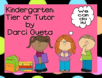 Kindergarten:  Tier or Tutor