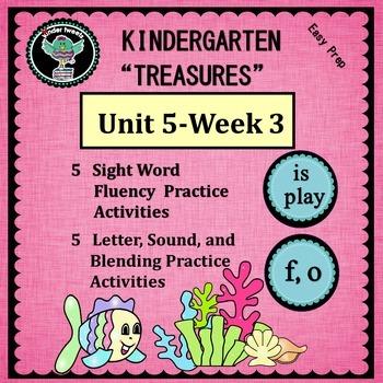 """Kindergarten """"Treasures""""  Unit 5 Week 3   Sight Words  is  play    Phonics  f  o"""