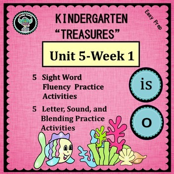 Kindergarten Treasures   Unit 5 Week 1  Sight Word is  Phonics o