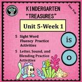 Kindergarten Treasures   Unit 5 Week 1  Sight Word is  Phonics o