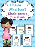 Kindergarten Trick Words I have...Who has? Game
