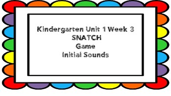 Kindergarten Unit 1 Week 3 SNATCH Game Initial Sounds with ALLPictures Removed