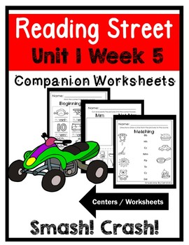 Kindergarten. Unit 1 Week 5. Smash Crash. Centers/Worksheets. Reading Street.