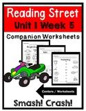 Kindergarten. Unit 1 Week 5. Smash Crash. Centers/Worksheets. Reading Street.