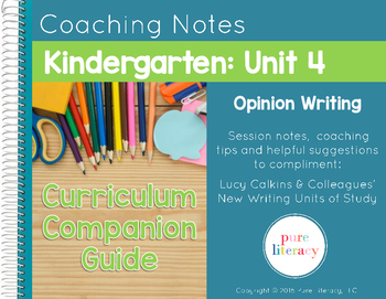 Kindergarten Unit 4 Opinion Writing Curriculum Companion Guide and Anchor Charts