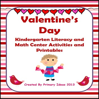 Valentine's Day Literacy and Math Centers and Printables for Kindergarten