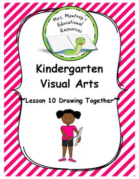 Kindergarten Visual Arts - Lesson 10 Drawing Together