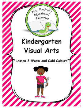 Kindergarten Visual Arts - Lesson 3 Warm and Cold Colours