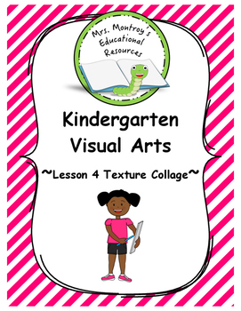 Kindergarten Visual Arts - Lesson 4 Texture Collage