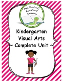 Kindergarten Visual Arts - Complete Unit