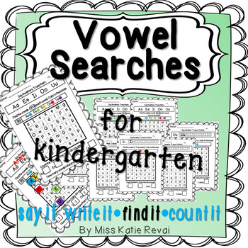 Kindergarten Vowel Searches: Say It, Write It, Find It, Color It, Count It