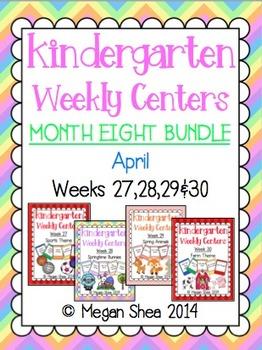 Kindergarten Weekly Centers Month Eight BUNDLE April