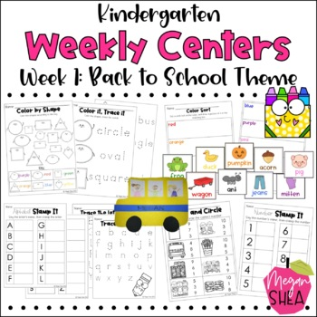 Kindergarten Weekly Centers Starter Kit & Week 1 Back To School Theme