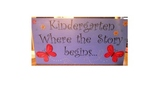 Kindergarten Where the story begins... Classroom wall decor