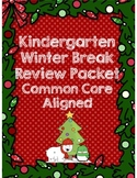 Kindergarten Winter Break Packet *Common Core Aligned*