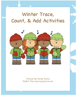 Kindergarten Winter Themed Tracing, Counting, & Addition (6 Total)