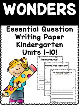 Kindergarten Wonders Essential Questions Writing Response Pages