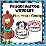 Kindergarten Wonders Hen Hears Gossip Unit 9 Week 2