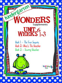 Kindergarten Wonders (2014) Reading Supplement ~ Unit 6 Bundle