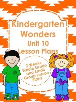 Kindergarten Wonders Unit 10 Lesson Plans